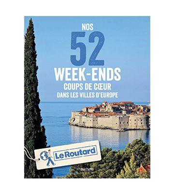 Le Routard des 52 week-ends coup de coeur en Europe de chez Collectif