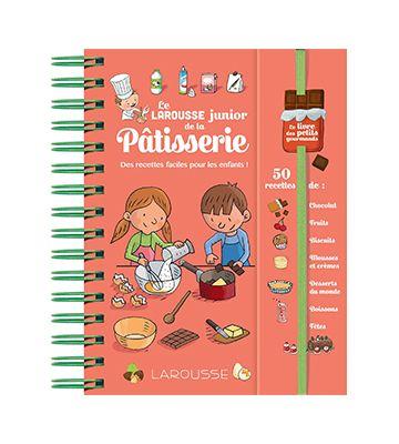 Le Larousse Junior de la Pâtisserie, de Louise Druet (2014)