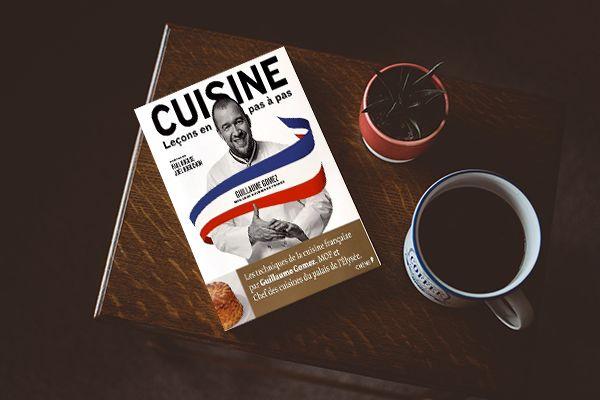 Cuisine, leçons en pas à pas, de Guillaume Gomez (2017)