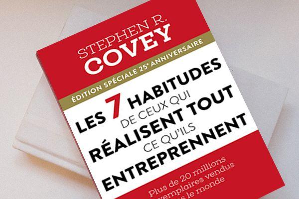 Les 7 habitudes de ceux qui réalisent tout ce qu'ils entreprennent, de Stephen R. Covey (1989)