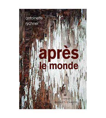 Après le Monde, de Antoinette Rychner (2020)