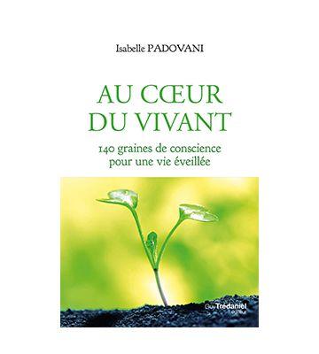 Au cœur du vivant, d'Isabelle Padovani (2020)