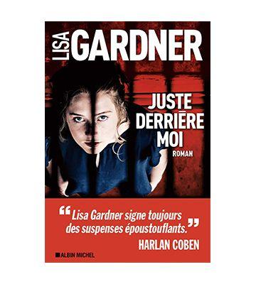 Juste derrière moi, de Lisa Gardner (2020)