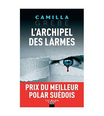L'archipel des larmes, de Camilla Grebe (2020)
