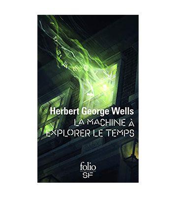 La Machine à Explorer le Temps, de G.H. Wells (1895)