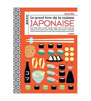 Le grand livre de la cuisine japonaise, de Laure Kié (2015)