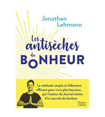 Les Antisèches du bonheur, de Jonathan Lehmann (2020)
