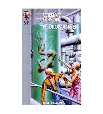 Neuromancien, de William Gibson (1984)