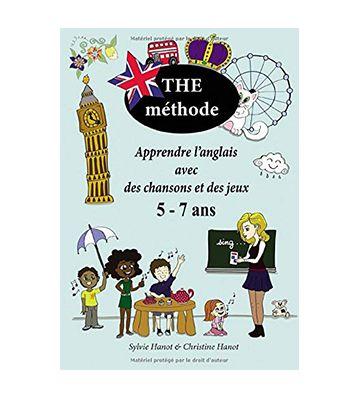 The méthode, apprendre l'anglais avec des chansons et des jeux, 5-7 ans, de Sylvie Hanot et Christine Hanot (2020)