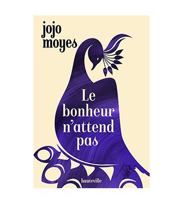 Le bonheur n'attend pas, Jojo Moyes (2020)