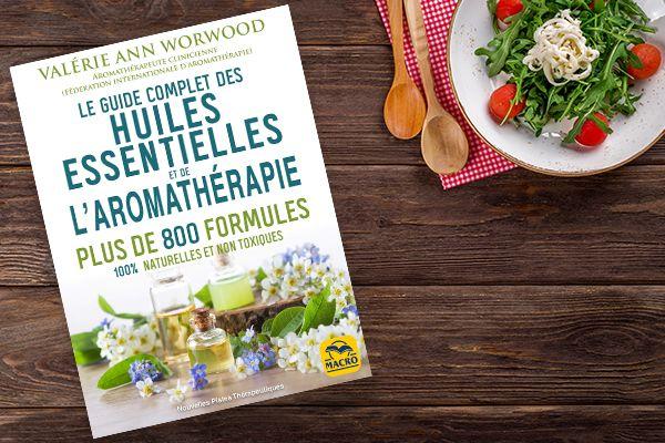 Le guide complet des huiles essentielles et l'aromathérapie, de Valerie Ann Worwood (1991)