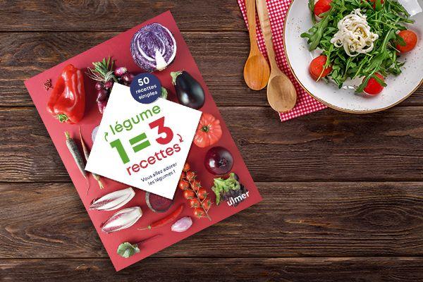 1 légume = 3 recettes - Vous allez adorer les légumes !, de Céline Mingam (2020)