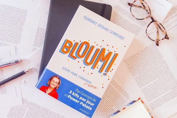 Bloum - Écrire pour s'épanouir et kiffer, de Florence Servan-Schreiber (2020)