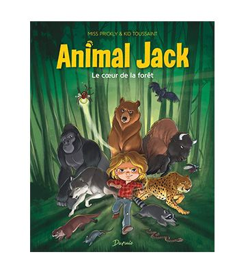 Animal Jack, T1 Le cœur de la forêt, de Kid Toussaint et Miss Prickly (2019)