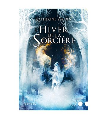 L'Hiver de la Sorcière, de Katherine Arden (2019)