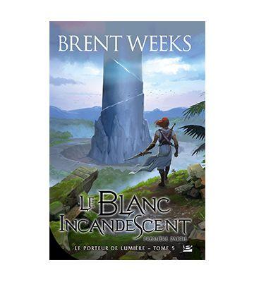 Le Blanc incandescent - Première partie, de Brent Weeks (2020)