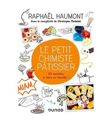 Le petit chimiste pâtissier, de Raphaël Haumont et Christophe Michalak (2020)