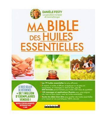 Ma bible des huiles essentielles (nouvelle édition), de Danièle Festy (2007)
