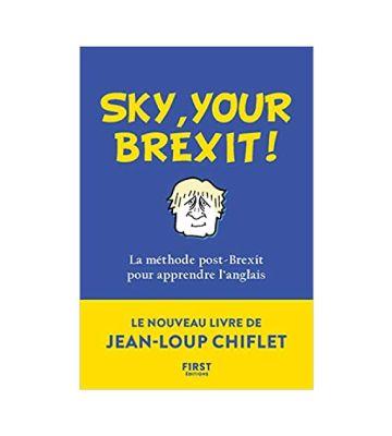 Sky, your Brexit! La méthode post-Brexit pour apprendre l'anglais, de Jean-Loup Chiflet (2020)