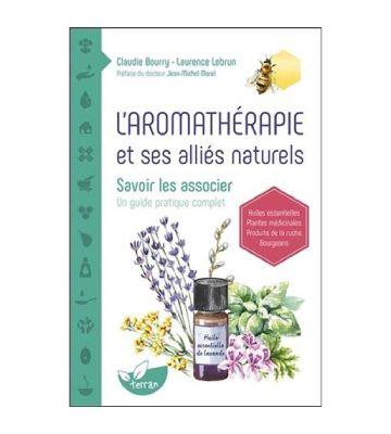 L'aromathérapie et ses alliés naturels - Savoir les associer, de Claudie Bourry et Laurence Lebrun (2020)