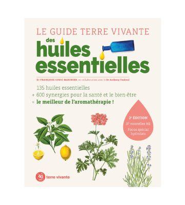 Le guide Terre vivante des huiles essentielles, Françoise Couic Marinier et Anthony Touboul