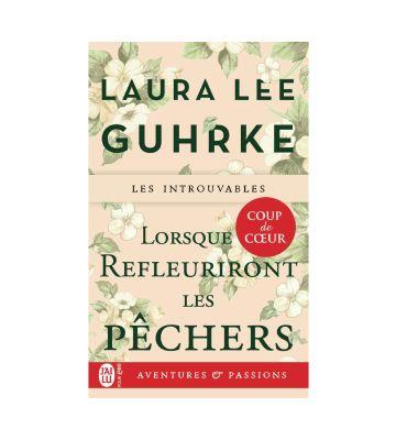 Lorsque refleuriront les pêchers, de Laura Lee Guhrke (2020)