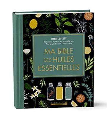 Ma bible des huiles essentielles (édition de luxe), de Danièle Festy (2020)