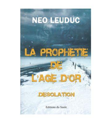 La prophétie de l'âge d'or : Désolation, de Néo Leuduc (2020)