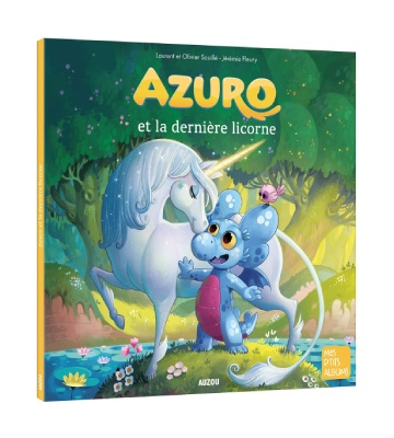 Azuro et la dernière licorne, de Laurent et Olivier Souillé et Jérémie Fleury (2021)
