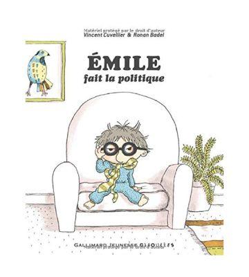 Emile fait la politique, de Vincent Cuvellier et Ronan Badel (2021)