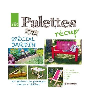 Palettes récup' spécial jardin, de Béatrice D'Asciano