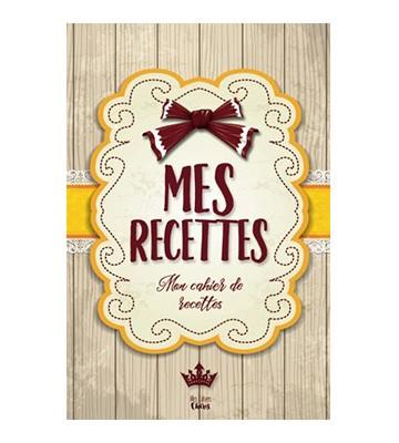 Mes Recettes - Mon cahier de recettes