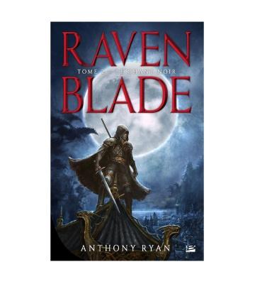 Raven Blade, T2 : Le Chant noir, d'Anthony Ryan (2021)